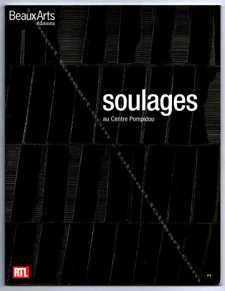 SOULAGES au Centre Pompidou. Paris, Beaux Arts Editions, 2009.