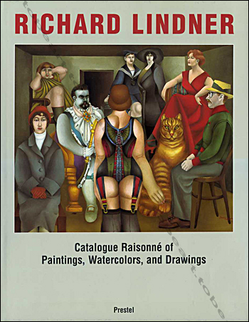 Richard Lindner - Catalogue Raisonné of Paintings, Watercolors and Drawings.