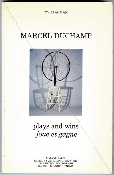 Marcel DUCHAMP - Yves Arman. Plays and wins / joue et gagne. Paris, Editions Marval / New York, Galerie Yves Arman / Paris, Galerie Beaubourg / Genève, Galerie Bonnier, 1984.