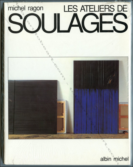 Les ateliers de SOULAGES. Paris, Editions Albin Michel, 1990.