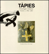 Antoni TÀPIES - Catalogue raisonné Volume 1 : 1943 - 1960.