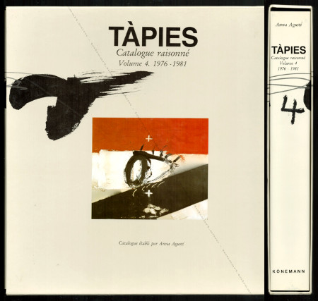 Antoni TÀPIES - Catalogue raisonné Volume 4 : 1976 - 1981. Köln, Könemann, 1999.
